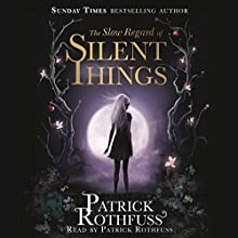 The Slow Regard of Silent Things Audiobook by Patrick Rothfuss Narrated by Patrick Rothfuss