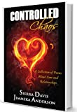 Controlled Chaos: A Collection of Poems About Love and Relationships