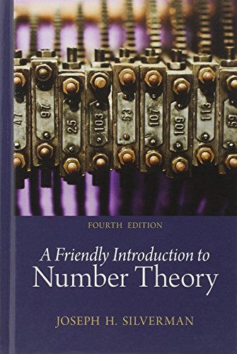 A Friendly Introduction to Number Theory (4th Edition), by Joseph H. Silverman