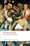 York Mystery Plays: A Selection in Mo...