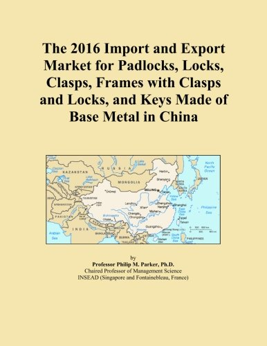 The 2016 Import and Export Market for Padlocks, Locks, Clasps, Frames with Clasps and Locks, and Keys Made of Base Metal in China PDF