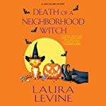 Death of a Neighborhood Witch: A Jaine Austen Mystery (       UNABRIDGED) by Laura Levine Narrated by Brittany Pressley