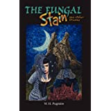 The Fungal Stain And Other Dreams ~ W. H. Pugmire