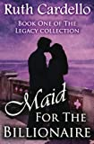 Maid for the Billionaire: Ruth Cardello (Legacy Collection) by  Ruth Cardello in stock, buy online here