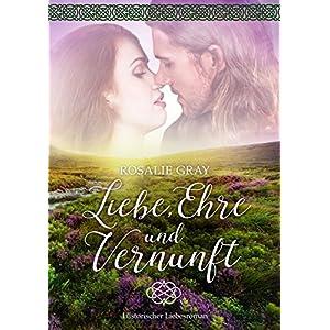 Liebe, Ehre und Vernunft: Historischer Liebesroman