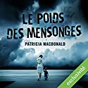 Le poids des mensonges Audiobook by Patricia MacDonald Narrated by Isabelle Miller, Jean-Christophe Lebert