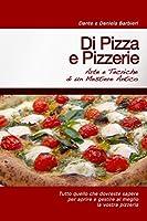 Di Pizza E Pizzerie: Arte E Tecniche Di Un Mestiere Antico