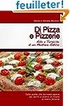Di Pizza e Pizzerie: Arte e Tecniche...