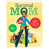 51VpU2nN7HL. SL160 SS160  Survival Mom: How to Prepare Your Family for Everyday Disasters and Worst Case Scenarios (Paperback)