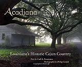 Acadiana: Louisianas Historic Cajun Country