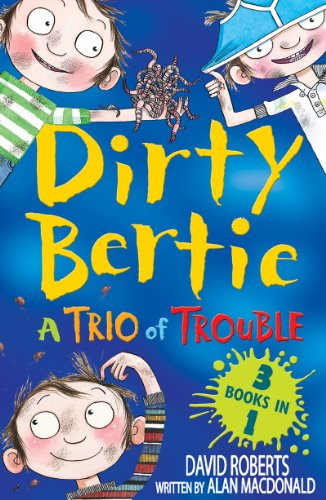 A Trio of Trouble (Dirty Bertie)