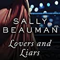 Lovers and Liars Audiobook by Sally Beauman Narrated by Ray Chase