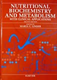 img - for Nutritional biochemistry and metabolism: With clinical applications book / textbook / text book