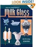 Collectors Encyclopedia Of Milk Glass Identification/Values