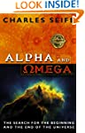 Alpha And Omega: The Search For The B...