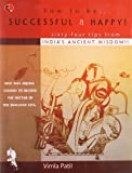img - for How To Be Successful and Happy: Sixty-Four Tips from India's Ancient Wisdom book / textbook / text book