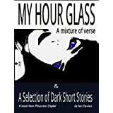 My Hour Glass (A mixture of verse and a selection of dark short stories)by Ian Davies