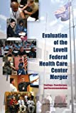 img - for Evaluation of the Lovell Federal Health Care Center Merger: Findings, Conclusions, and Recommendations book / textbook / text book