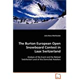 The Burton European Open Snowboard Contest in Laax Switzerland: Analysis of the event and the related satisfaction level of the domiciled hoteliersvon &#34;Julia Elena Worlitschek&#34;