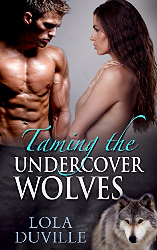 Romance: Taming the Undercover Wolves: BBW Paranormal Shapeshifter Menage Romance (Werewolf Romance, BBW, Paranormal Shifter Romance, Shapeshifter's Mate) PDF