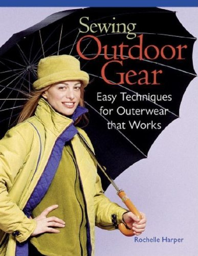 Sewing Outdoor Gear: Easy Techniques for Outerwear that Works