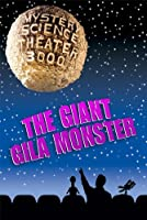 Mystery Science Theater 3000: The Giant Gila Monster