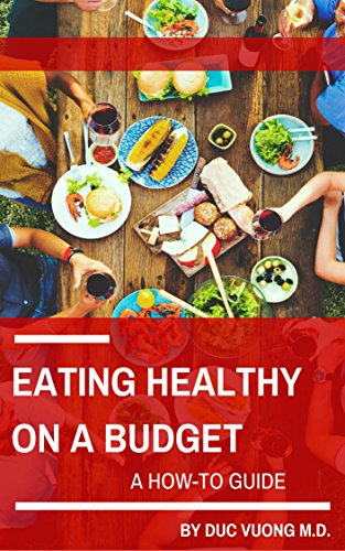 Eating Healthy On A Budget: A How-To Guide by Duc Vuong