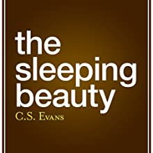 The Sleeping Beauty (       UNABRIDGED) by C. S. Evans Narrated by Suhaila Elatar