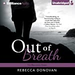 Out of Breath: The Breathing Series, Book 3 | Rebecca Donovan
