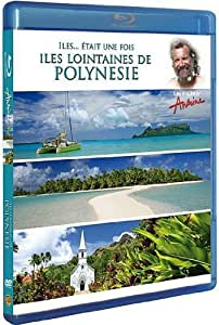 Antoine - Iles... était une fois - Îles lointaines de Polynésie, Australes, Tuamotu, Gambier [Combo Blu-ray + DVD]