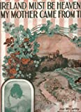 img - for Ireland Must Be Heaven For My Mother Came From There - Oversized Sheet Music book / textbook / text book