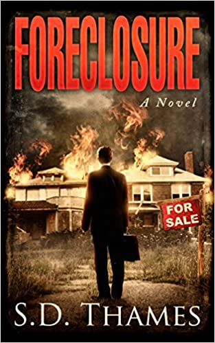 """Attorney S.D. Thames attempts a Herculean task: make real estate interesting. Amazingly, Thames succeeds.""—Above the Law  Foreclosure by S.D. Thames"