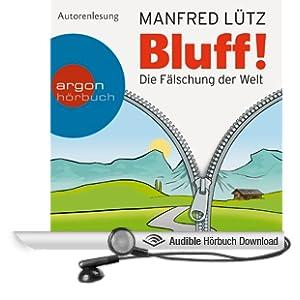 Bluff!: Die F�lschung der Welt