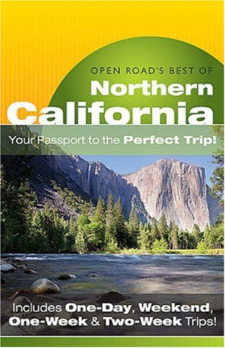 Open Road's Best of Northern California: Your Passport to the Perfect Trip!