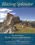 Blazing Splendor: The Memoirs of Tulku Urgyen Rinpoche