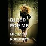 Bleed for Me | Michael Robotham