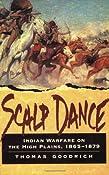 Amazon.com: Scalp Dance: Indian Warfare on the High Plains, 1865-1879 (9780811729079): Thomas Goodrich: Books