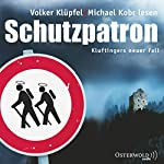 Schutzpatron (Kommissar Kluftinger 6) | Volker Klüpfel,Michael Kobr