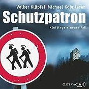 Schutzpatron (Kommissar Kluftinger 6)   Volker Klüpfel, Michael Kobr