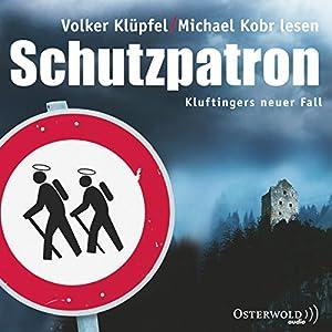 Schutzpatron (Kommissar Kluftinger 6) Hörbuch