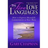 The Five Love Languages: How to Express Heartfelt Commitment to Your Mate ~ Gary D Chapman