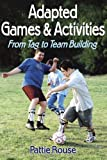 img - for Adapted Games and Activities: From Tag to Team Building book / textbook / text book