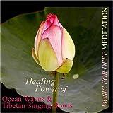 Healing Power of Ocean Waves & Tibetan Singing Bowls ~ Music for Deep Meditation