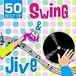 50 Best of Swing & Jive