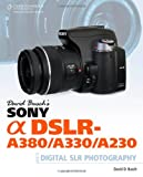 David Busch David Busch's Sony Alpha DSLR-A380/A330/A230 Guide to Digital SLR Photography
