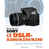 David Busch's Sony Alpha DSLR-A380/A330/A230 Guide to Digital SLR Photographyby David Busch