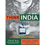 Think India: The Rise of the World's Next Superpower and What It Means for Every American | [Vinay Rai, William L. Simon]