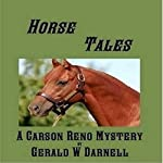 Horse Tales: A Carson Reno Mystery (       UNABRIDGED) by Gerald W. Darnell Narrated by Edward Hightower