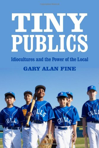 Tiny Publics: A Theory Of Group Action And Culture (Volume In The American Sociological Association'S Rose Serie)