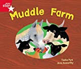 Rigby Star Guided Phonic Opportunity Readers Red: Muddle Farm: Phonic Opportunity Red Level (Star Phonics Opportunity Readers) Ms Tasha Pym